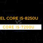 Intel Core i5-8250U Vs i5-7200U